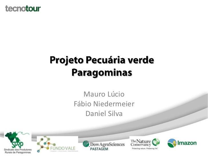 Mauro LúcioFábio Niedermeier   Daniel Silva