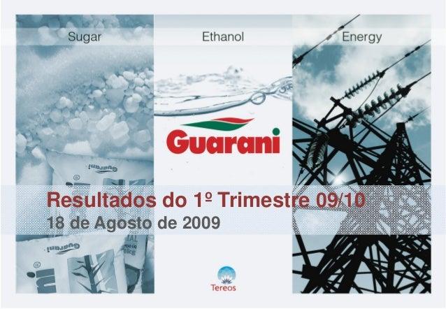 Resultados do 1º Trimestre 09/10 18 de Agosto de 2009
