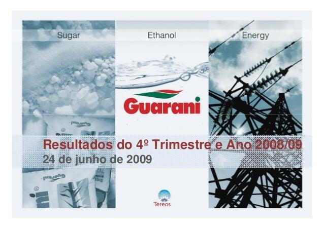 Resultados do 4º Trimestre e Ano 2008/09 24 de junho de 2009