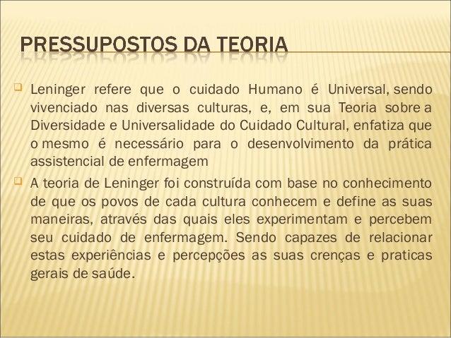  Leninger construiu sua teoria com base na crença de que ospovos de cada cultura são capazes de conhecer e definir asmane...