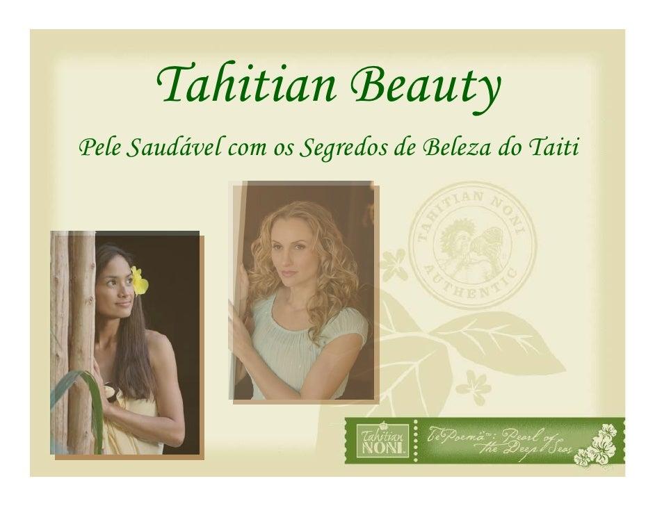 Tahitian Beauty Pele Saudável com os Segredos de Beleza do Taiti