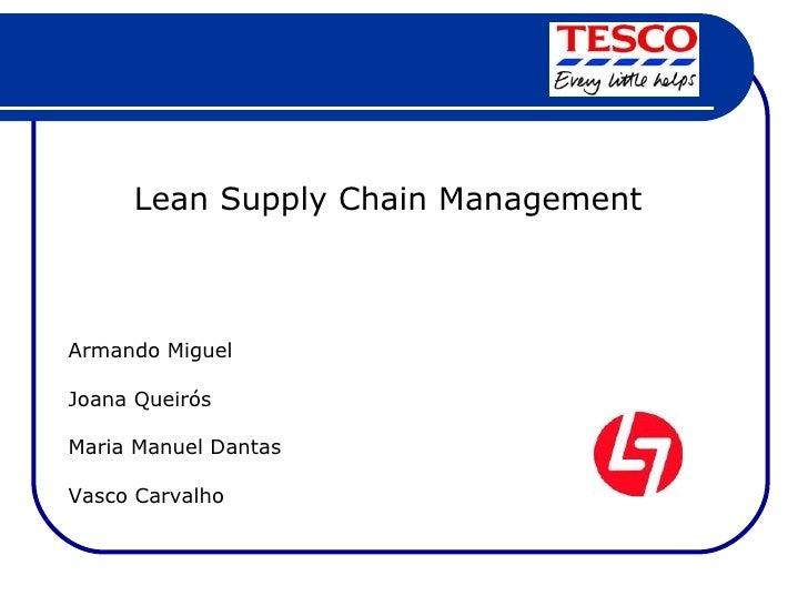 Lean Supply Chain Management Armando Miguel Joana Queirós Maria Manuel Dantas Vasco Carvalho