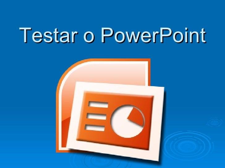 Testar o PowerPoint