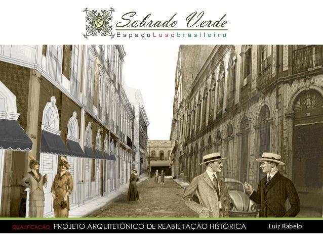 QUALIFICAÇÃO_ PROJETO  ARQUITETÔNICO DE REABILITAÇÃO HISTÓRICA  Luiz Rabelo