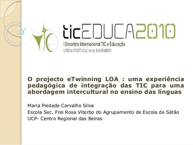 O projecto eTwinning LOA : uma experiência pedagógica de integração das TIC para uma abordagem intercultural no ensino das...