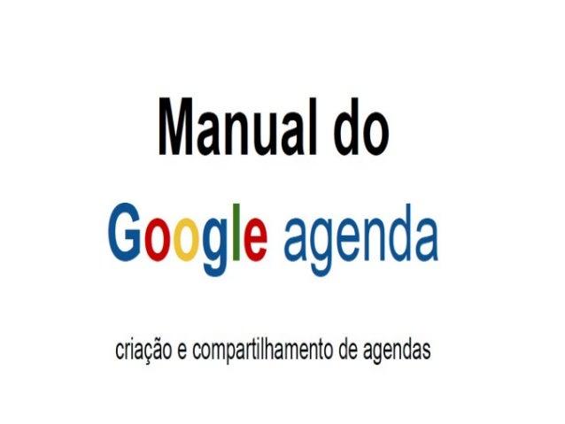 1 - O que é o Google Agenda? Google Agenda é um serviço de agenda on line gratuito do Google, onde você pode anotar compro...