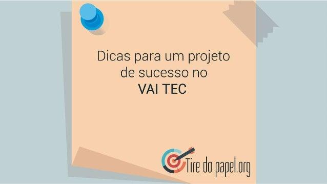 Apresentação Vai TEC/Tire do papel