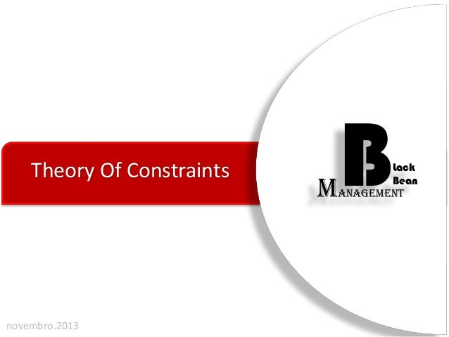 Theory Of Constraints  novembro.2013  B  Lack Bean anagement  M
