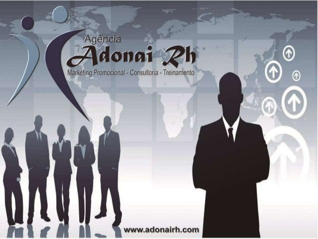 Quem Somos A ADONAI RH é uma Agência de Consultoria em RH, Marketing Promocional e Treinamento sediada em Campinas e com a...