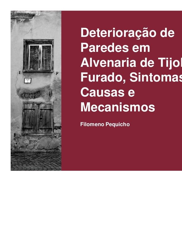 Deterioração deParedes emAlvenaria de TijoloFurado, Sintomas,Causas eMecanismosFilomeno Pequicho
