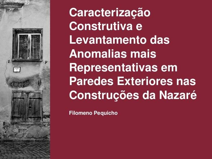 Caracterização Construtiva e Levantamento das Anomalias mais Representativas em Paredes Exteriores nas Construções da Naza...