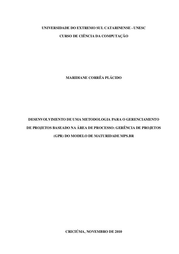 88      UNIVERSIDADE DO EXTREMO SUL CATARINENSE - UNESC              CURSO DE CIÊNCIA DA COMPUTAÇÃO                 MARIDI...