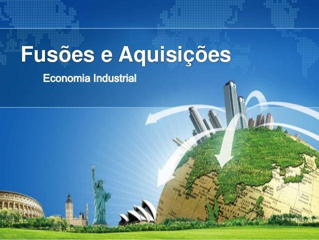 Fusões e Aquisições  Economia Industrial