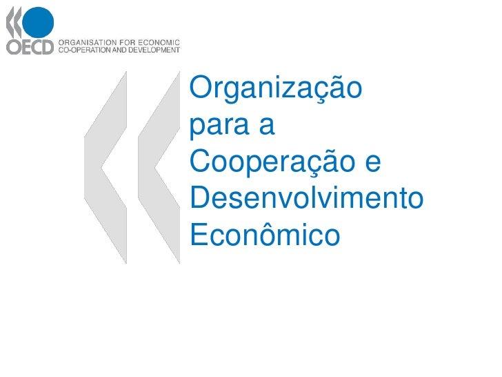 OECD (Organização para a cooperação e desenvolvimento econômico)