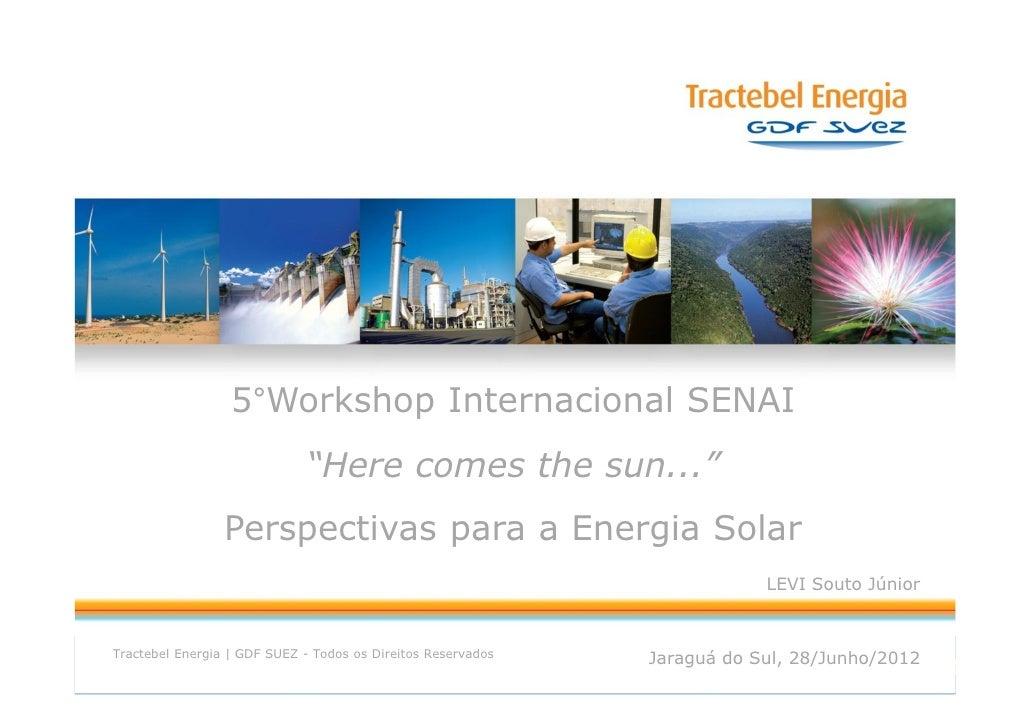"""5°Workshop Internacional SENAI                             """"Here comes the sun...""""                 Perspectivas para a Ene..."""