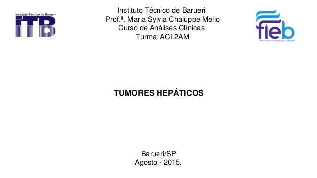 Instituto Técnico de Barueri Prof.ª. Maria Sylvia Chaluppe Mello Curso de Análises Clínicas Turma: ACL2AM Barueri/SP Agost...