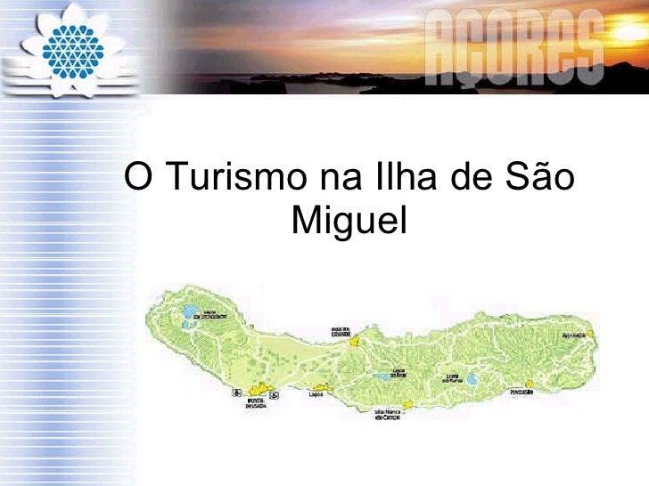 O Turismo na Ilha de São Miguel