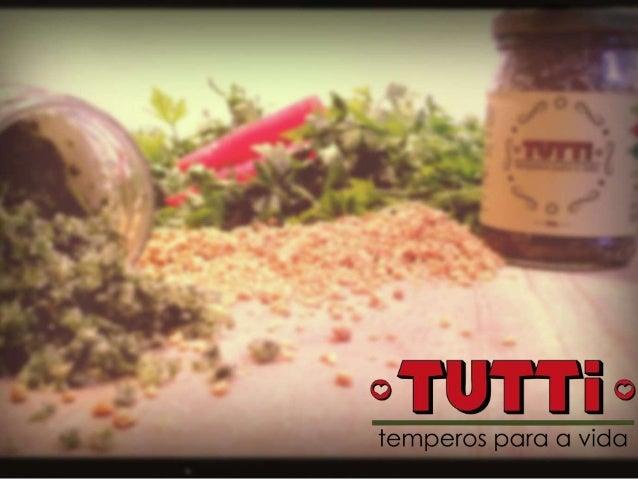 Quem somos? A Tutti – Temperos para Vida é uma empresa familiar que nasceu depois que o pai da idealizadora da marca passo...