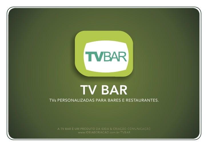 TV BARTVs PERSONALIZADAS PARA BARES E RESTAURANTES.
