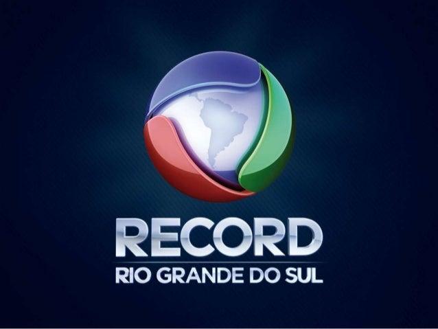Apresentação TV Record RS