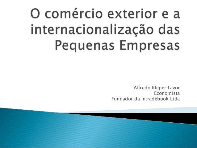Alfredo Kleper Lavor                  EconomistaFundador da Intradebook Ltda