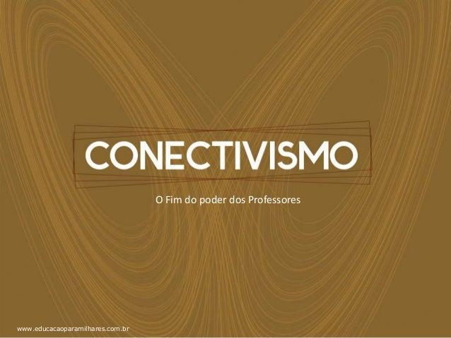 O Fim do poder dos Professores  www.educacaoparamilhares.com.br