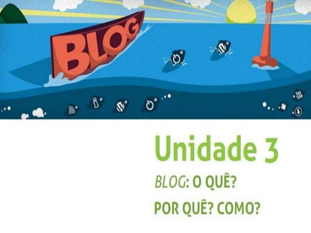 Objetivos de aprendizagem• Reconhecer as principais características dos blogs.• Realizar o processo minimamente necessário...