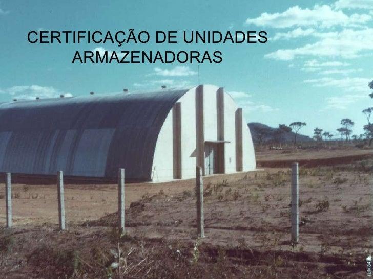 CERTIFICAÇÃO DE UNIDADES ARMAZENADORAS