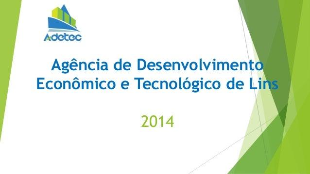 Agência de Desenvolvimento Econômico e Tecnológico de Lins 2014