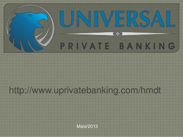 http://www.uprivatebanking.com/hmdtMaio/2013