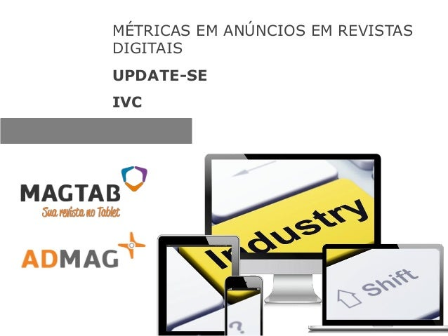 MÉTRICAS EM ANÚNCIOS EM REVISTAS DIGITAIS UPDATE-SE IVC