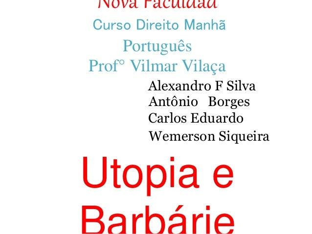Nova Faculdad Curso Direito Manhã Português Prof° Vilmar Vilaça Alexandro F Silva Antônio Borges Carlos Eduardo Wemerson S...