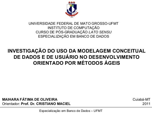 Especialização em Banco de Dados – UFMT UNIVERSIDADE FEDERAL DE MATO GROSSO-UFMT INSTITUTO DE COMPUTAÇÃO CURSO DE PÓS-GRAD...