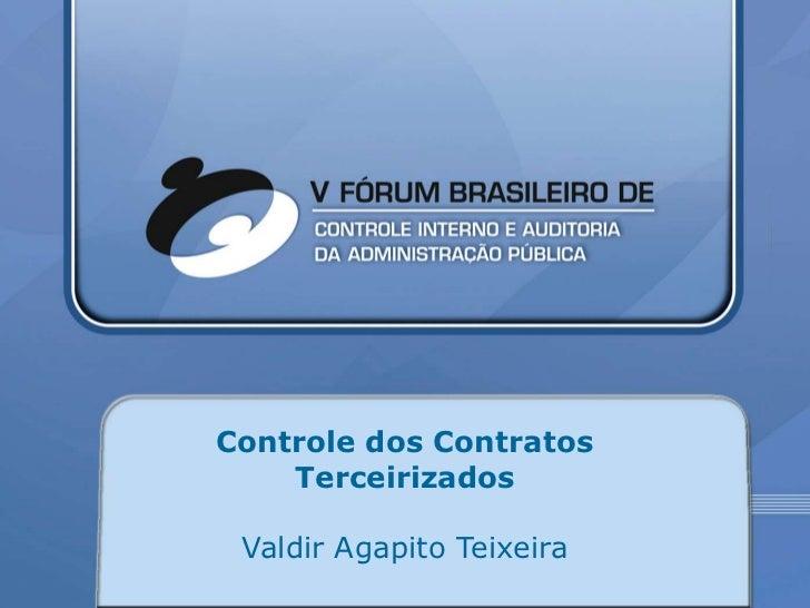 Controle dos Contratos    Terceirizados Valdir Agapito Teixeira