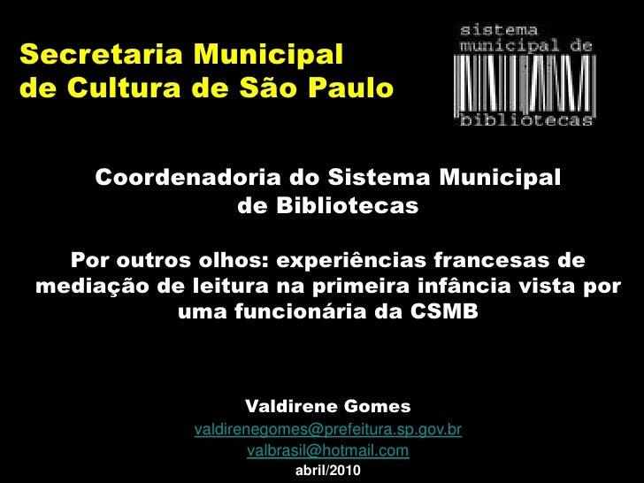 Secretaria Municipal de Cultura de São Paulo        Coordenadoria do Sistema Municipal               de Bibliotecas    Por...