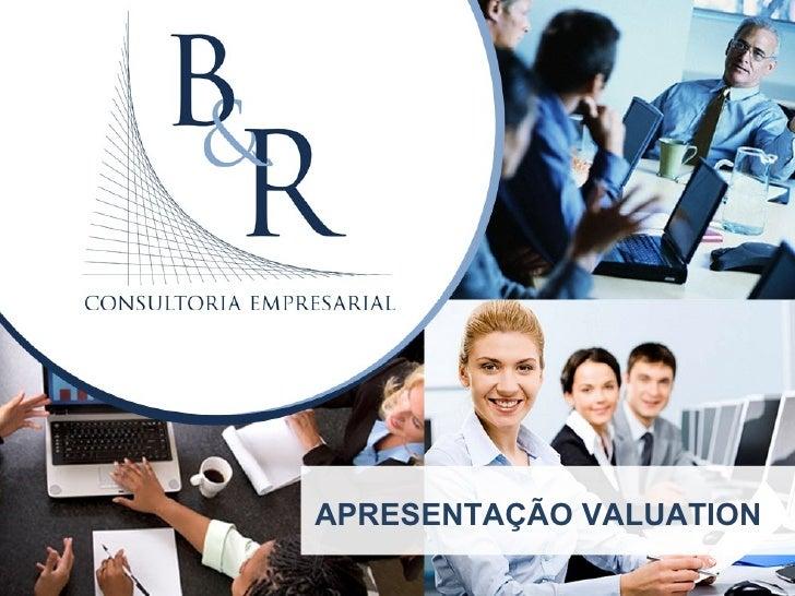 Auditoria Consultoria   Gestão de Capital Humano       Gestão Contábil e Tributária           APRESENTAÇÃO VALUATION
