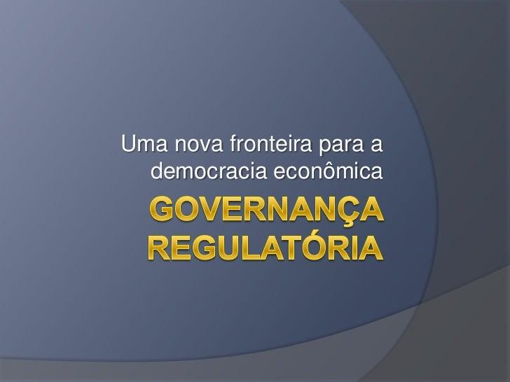 Uma nova fronteira para a  democracia econômica