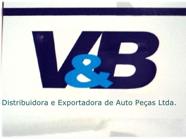 Distribuidora e Exportadora de Auto Peças Ltda.