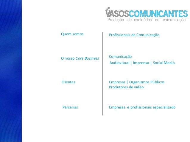 Produção de conteúdos de comunicaçãoQuem somos              Profissionais de ComunicaçãoO nosso Core Business   Comunicaçã...
