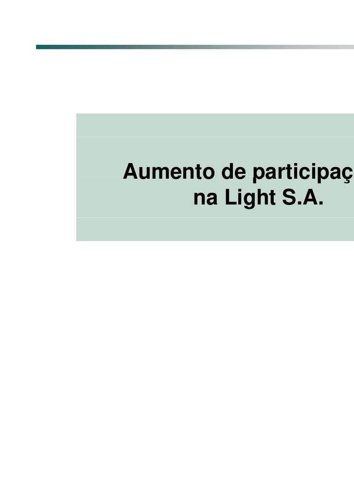 Aumento de participação     na Light S.A.                     Janeiro/2010