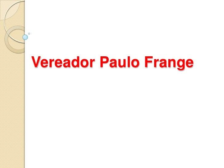 Vereador Paulo Frange