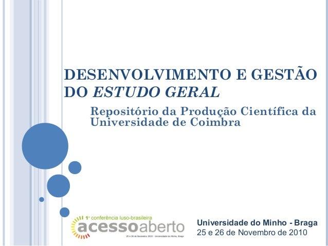 DESENVOLVIMENTO E GESTÃO DO ESTUDO GERAL Repositório da Produção Científica da Universidade de Coimbra Universidade do Min...