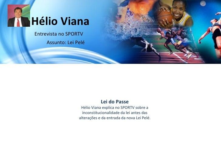 Hélio VianaEntrevista no SPORTV     Assunto: Lei Pelé                               Lei do Passe                    Hélio ...
