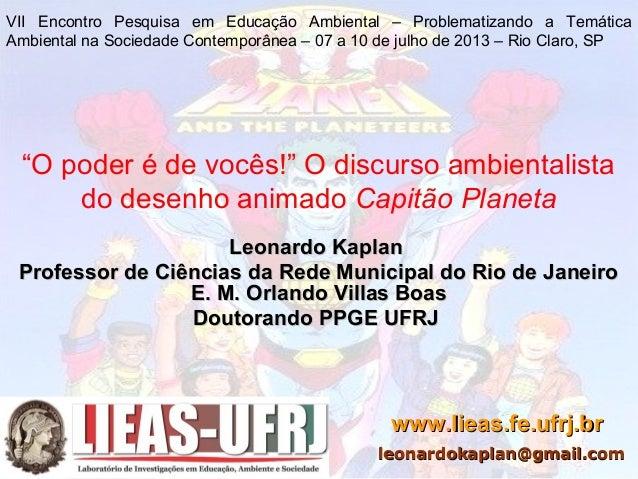 """""""O poder é de vocês!"""" O discurso ambientalista do desenho animado Capitão Planeta Leonardo KaplanLeonardo Kaplan Professor..."""