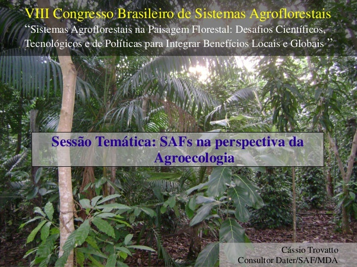 "VIII Congresso Brasileiro de Sistemas Agroflorestais""Sistemas Agroflorestais na Paisagem Florestal: Desafios Científicos,T..."