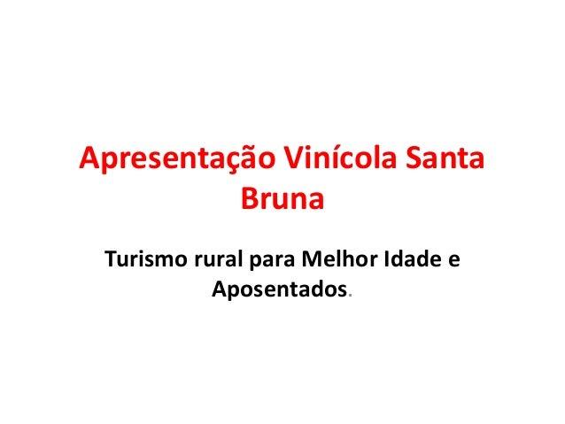Apresentação Vinícola Santa Bruna Turismo rural para Melhor Idade e Aposentados.