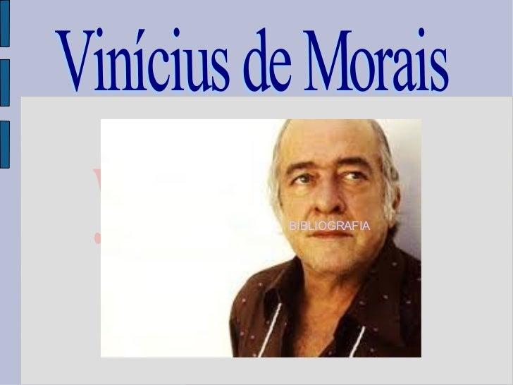 your text Vinícius de Morais            BIBLIOGRAFIA