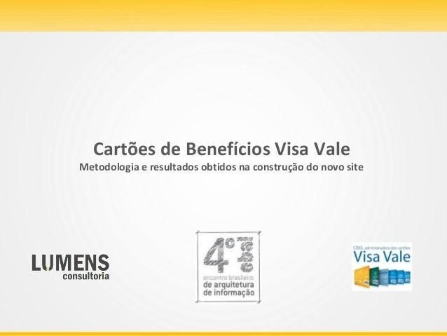 Cartões de Benefícios Visa ValeMetodologia e resultados obtidos na construção do novo site