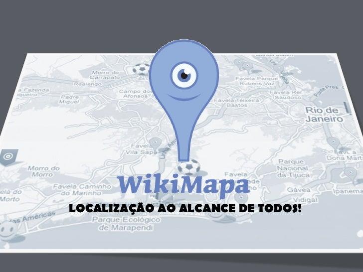 LOCALIZAÇÃO AO ALCANCE DE TODOS!