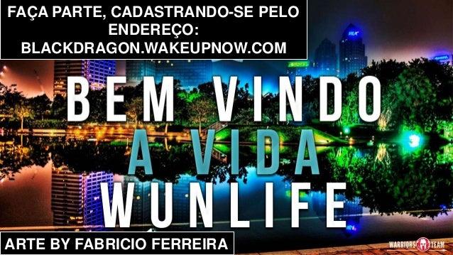 FAÇA PARTE, CADASTRANDO-SE PELO ENDEREÇO: BLACKDRAGON.WAKEUPNOW.COM ARTE BY FABRICIO FERREIRA